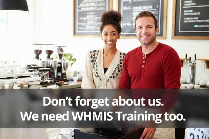 We need WHMIS training too
