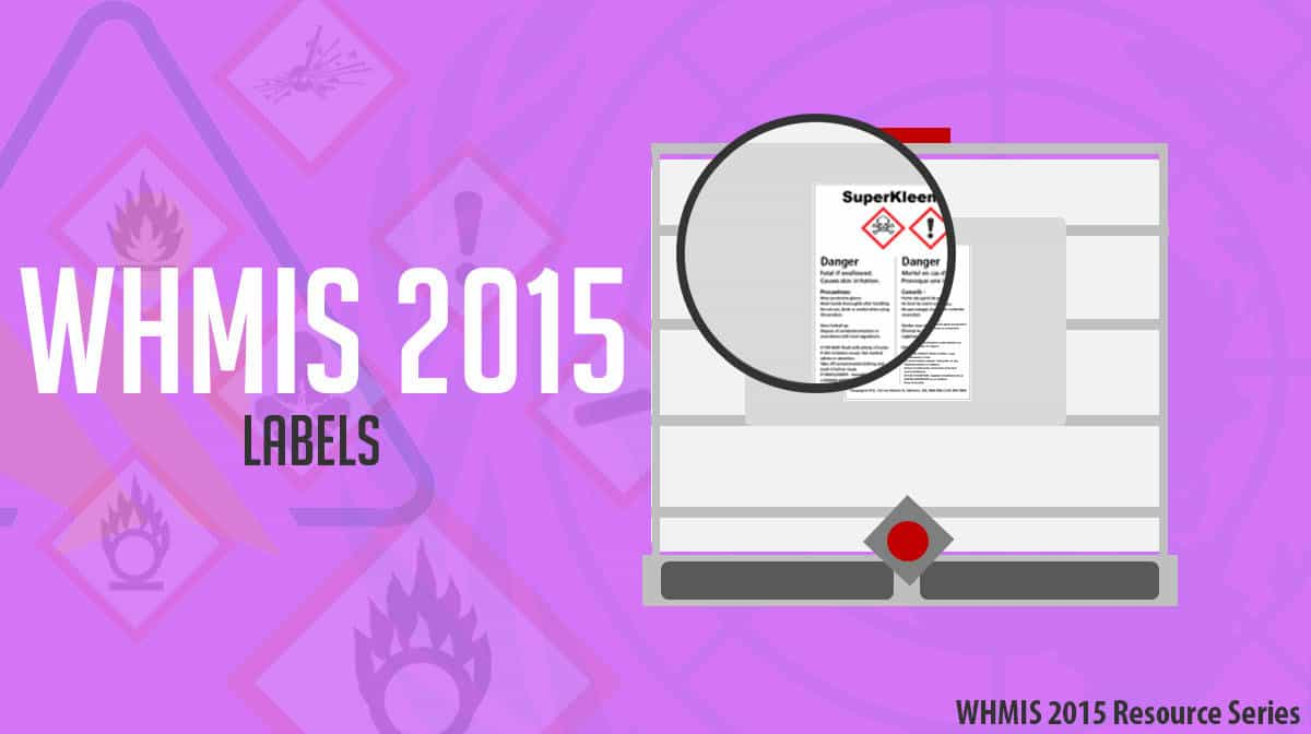 WHMIS 2015 Labels - Improving the Outdated WHMIS 1988